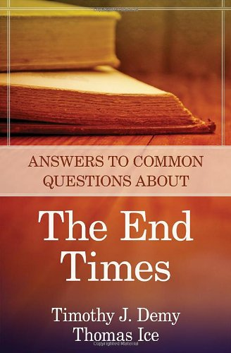 Answers Common Questions about End Times